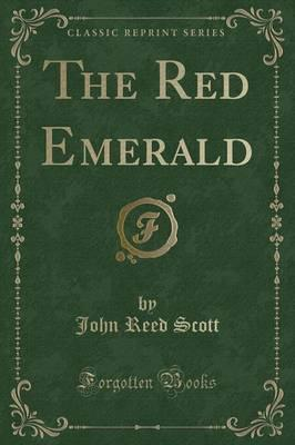 The Red Emerald (Classic Reprint)