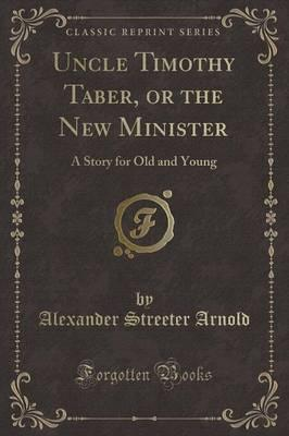 Uncle Timothy Taber, or the New Minister