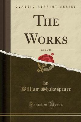 The Works, Vol. 7 of 10 (Classic Reprint)