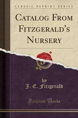 Catalog from Fitzgerald's Nursery (Classic Reprint)