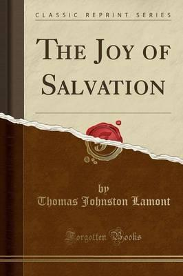 The Joy of Salvation (Classic Reprint)