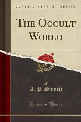 The Occult World (Classic Reprint)