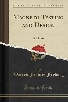 Magneto Testing and Design