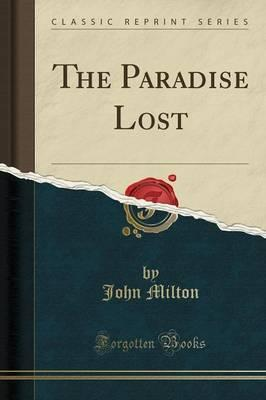 The Paradise Lost (Classic Reprint)