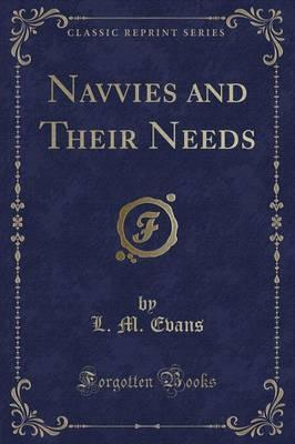 Navvies and Their Needs (Classic Reprint)