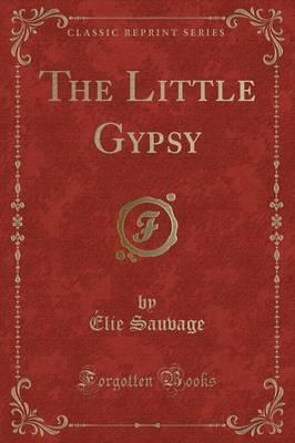 The Little Gypsy (Classic Reprint)