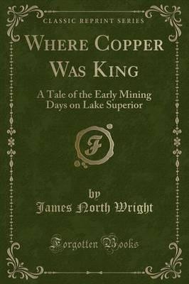 Where Copper Was King