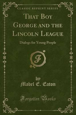That Boy George and the Lincoln League