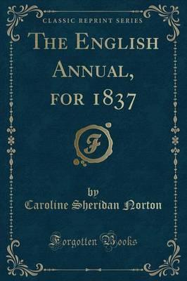 The English Annual, for 1837 (Classic Reprint)