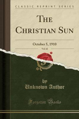 The Christian Sun, Vol. 62