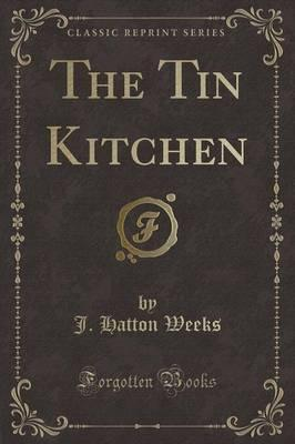 The Tin Kitchen (Classic Reprint)