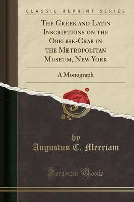 The Greek and Latin Inscriptions on the Obelisk-Crab in the Metropolitan Museum, New York