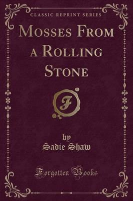 Mosses from a Rolling Stone (Classic Reprint)