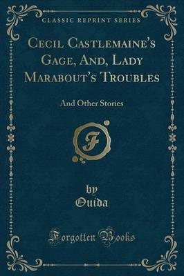 Cecil Castlemaine's Gage, And, Lady Marabout's Troubles