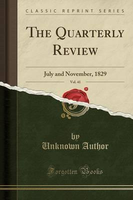 The Quarterly Review, Vol. 41