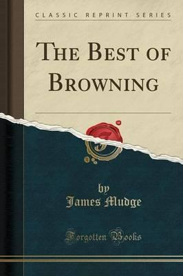The Best of Browning (Classic Reprint)
