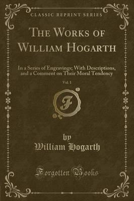 The Works of William Hogarth, Vol. 1