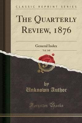 The Quarterly Review, 1876, Vol. 140