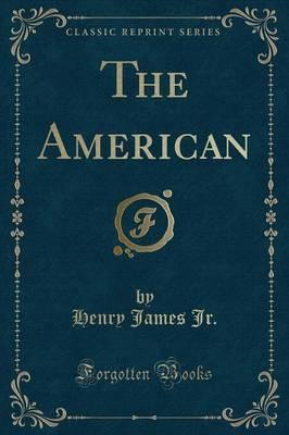 The American (Classic Reprint)