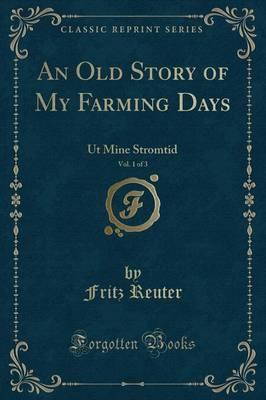 An Old Story of My Farming Days, Vol. 1 of 3