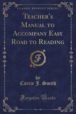 Teacher's Manual to Accompany Easy Road to Reading (Classic Reprint)