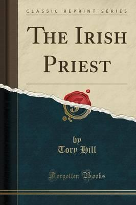 The Irish Priest (Classic Reprint)