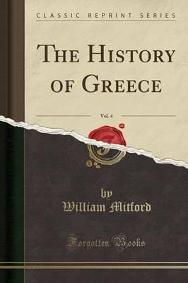 The History of Greece, Vol. 4 (Classic Reprint)