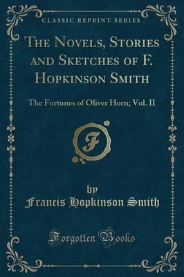 The Novels, Stories and Sketches of F. Hopkinson Smith
