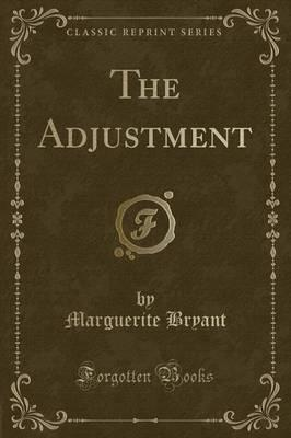 The Adjustment (Classic Reprint)