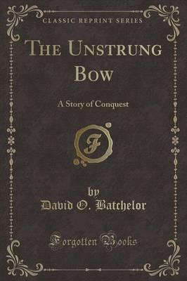 The Unstrung Bow