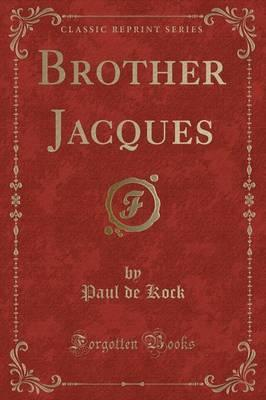 Brother Jacques (Classic Reprint)