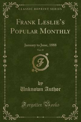Frank Leslie's Popular Monthly, Vol. 25