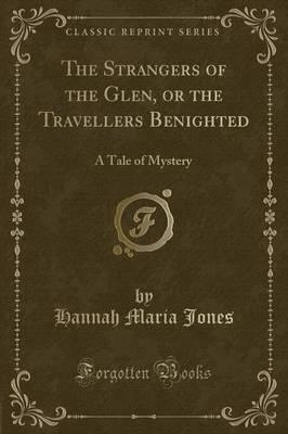 The Strangers of the Glen, or the Travellers Benighted
