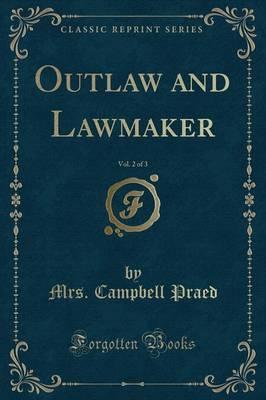 Outlaw and Lawmaker, Vol. 2 of 3 (Classic Reprint)