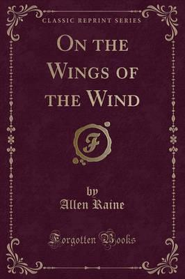 On the Wings of the Wind (Classic Reprint)
