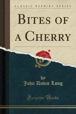 Bites of a Cherry (Classic Reprint)