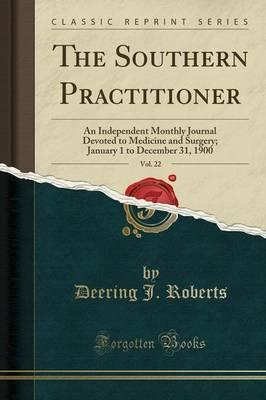 The Southern Practitioner, Vol. 22