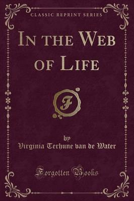 In the Web of Life (Classic Reprint)
