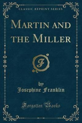 Martin and the Miller (Classic Reprint)