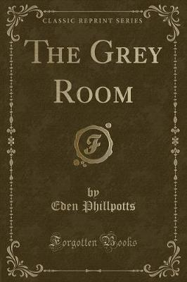 The Grey Room (Classic Reprint)