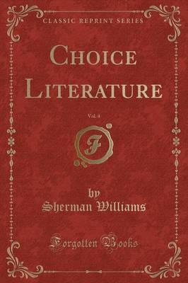 Choice Literature, Vol. 4 (Classic Reprint)