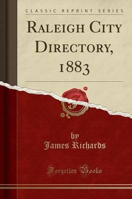 Raleigh City Directory, 1883 (Classic Reprint)