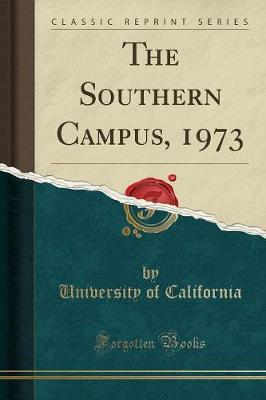 The Southern Campus, 1973 (Classic Reprint)