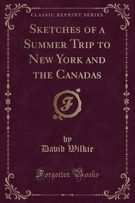 Sketches of a Summer Trip to New York and the Canadas (Classic Reprint)