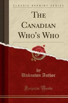 The Canadian Who's Who (Classic Reprint)
