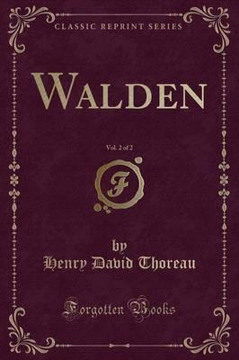Walden, Vol. 2 of 2 (Classic Reprint)