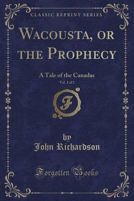 Wacousta, or the Prophecy, Vol. 2 of 2