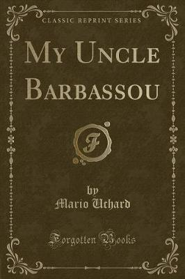 My Uncle Barbassou (Classic Reprint)