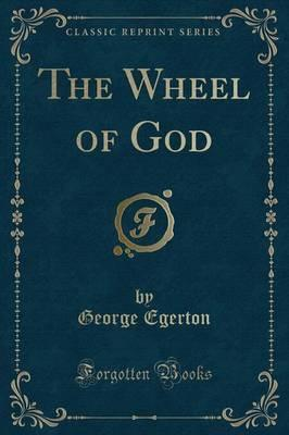 The Wheel of God (Classic Reprint)