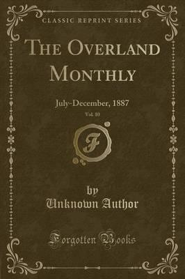 The Overland Monthly, Vol. 10